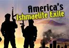 America's Ishmaelite Exile