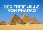 Der freie Wille von Pharao