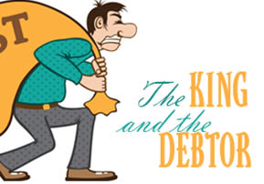 The King and the Debtor