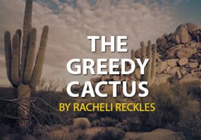 The Greedy Cactus
