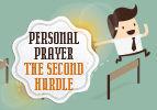 Personal Prayer – the Second Hurdle