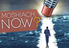Moshiach, Now?