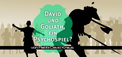 David und Goliath - ein Psychospiel?