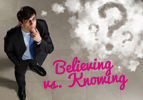 Believing or Knowing