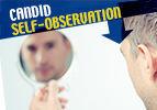 Candid Self-Observation