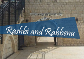 Rashbi and Rabbenu