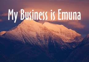 My Business is Emuna