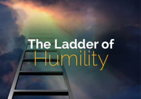 The Ladder of Humility