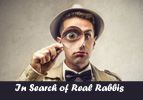 In Search of Real Rabbis