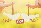 """""""We"""" Not """"Me"""""""