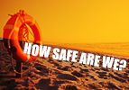 How Safe Are We?