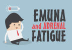 Emuna and Adrenal Fatigue