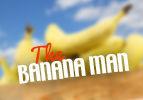 The Banana Man
