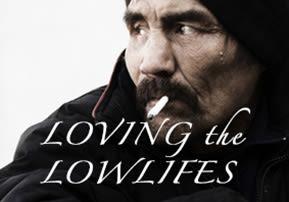 Loving the Lowlifes