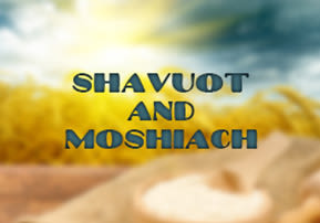 Shavuot and Moshiach