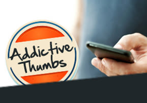 Addictive Thumbs