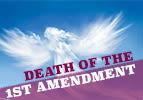 Death of the 1st Amendment