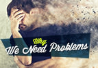 We Need Problems?