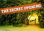 The Secret Opening