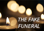 The Fake Funeral