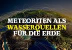 Meteoriten sind Wasserquellen