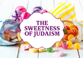 The Sweetness of Judaism