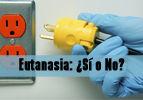 Eutanasia: ¿Sí o No?