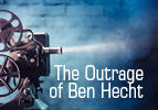The Outrage of Ben Hecht