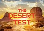 The Desert Test