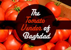 The Tomato Vendor of Baghdad