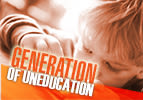 Generation of Uneducation