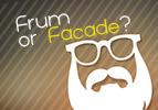 Frum or Façade?