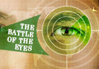 The Battle of the Eyes