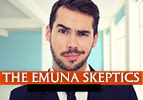 The Emuna Skeptics