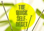 The Quick Self- Reset
