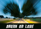 Drunk on Love