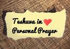 Teshuva in Personal Prayer