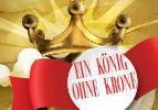 Ein König ohne Krone