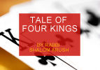 Tale of Four Kings
