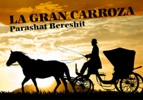 La Gran Carroza – Parashat Bereshit