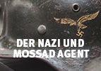 Der Nazi und Mossad Agent