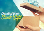 Finding Your True Gift