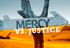 Mercy vs. Justice