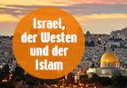 Israel, der Westen und der Islam