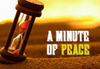 A Minute of Peace