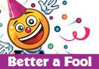 Better a Fool