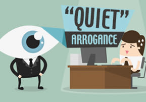 """""""Quiet"""" Arrogance"""