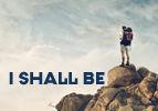 I Shall Be
