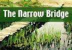 The Narrow Bridge
