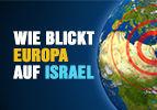 Wie blickt Europa auf Israel?